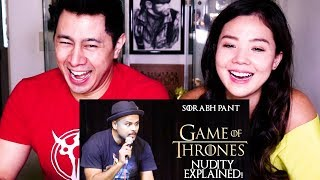GAME OF THRONES: NUDITY EXPLAINED   Sorabh Pant   Reaction!