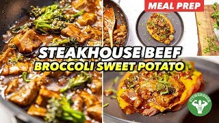 Meal Prep - Steakhouse Beef & Broccoli with Sweet Potato