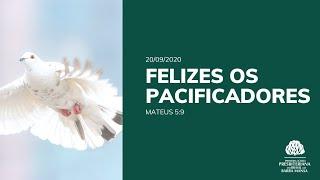 Felizes os Pacificadores - Escola Bíblica Dominical - 20/09/2020