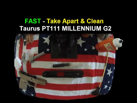 FAST - How to Take Apart and Clean Taurus PT111 Millennium G2 FDE 3 MINUTES