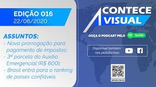 IMPOSTOS TÊM PAGAMENTO PRORROGADO; 3ª PARCELA DO AUXÍLIO EMERGENCIAL | Acontece Visual - 22/06/2020