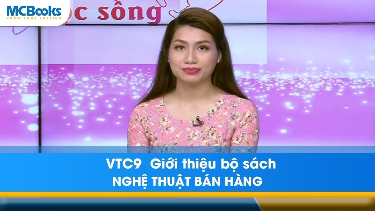 VTC9 GIỚI THIỆU BỘ SÁCH – NGHỆ THUẬT BÁN HÀNG