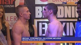 Michał Syrowatka -  Ala Edine Moussa: Oficjalne ważenie