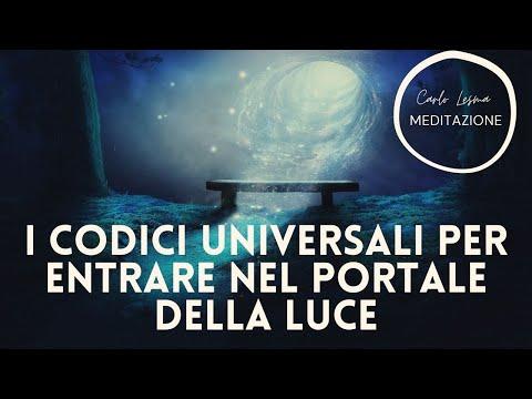 I codici Universali per entrare nel portale della Luce - Meditazione per tutto il 2021