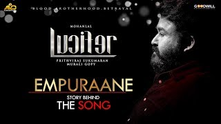Empuraane The Story Behind The Song | Lucifer | Prithviraj | Deepak Dev | Murali Gopi | Usha Uthup