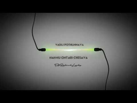 Vadili Pothunnava Nannu Ontari Chesava Original Song
