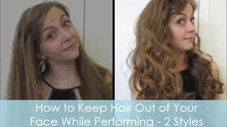 How to Keep Hair Out of Your Face While Performing - 2 Styles Thumbnail
