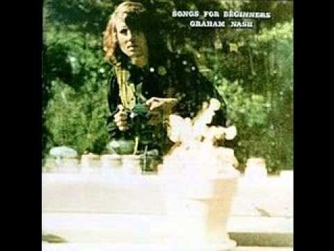 Graham Nash - Songs For Beginners (Album, May 28,1971)
