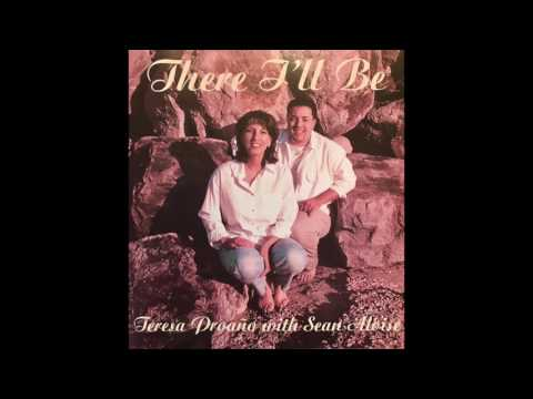There I'll Be - Teresa Proaño with Sean Aloise (Full Album)