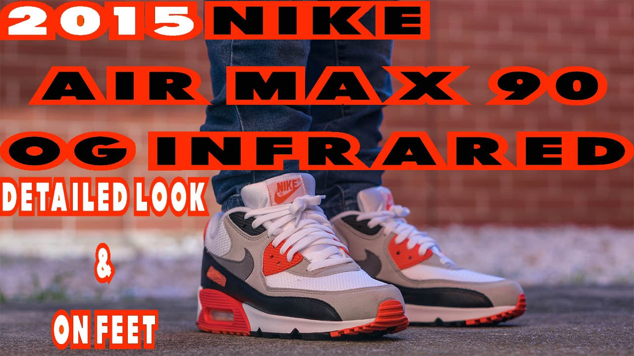 Air Max 90 Infrared 2015 Review