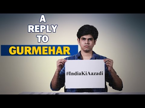 A Reply to Gurmehar Kaur from a student | India Ki Aazadi
