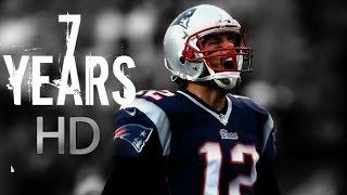 Tom Brady    7 Years    Highlights ᴴᴰ