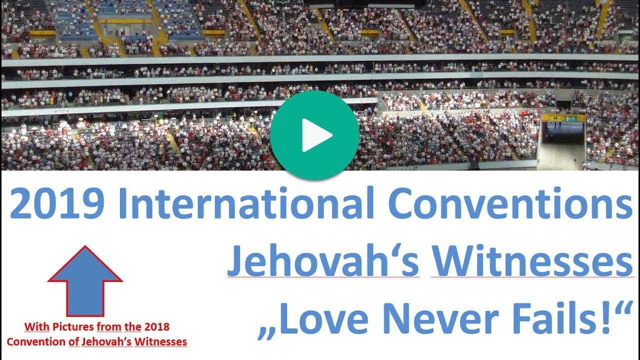 JW 2019 Convention Jehovah's Witnesses Love Never Fails - 24-7info info