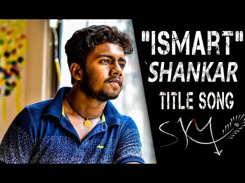 Ismart Title Song | iSmart Shankar | Ram Pothineni, Nidhhi Agerwal & Nabha Natesh | Sky Creations