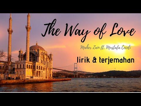 Terjemahan Lagu Maher Zain Ft. Mustafa Ceceli - The Way Of Love (Jalan Cinta)