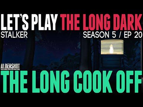 The Long Dark Let's Play - The Long Cook Off (Update V.302 / 298 Long Dark Stalker Gameplay)