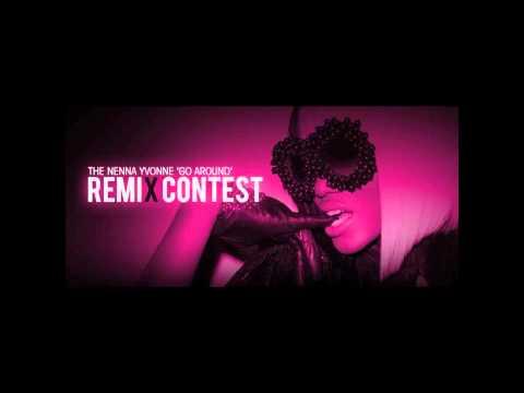 Nenna Yvonne - Go Around (TwoGuyz Remix) *Contest Submission* Vote for TwoGuyz!!