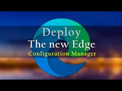 Deploy New Microsoft Edge Using Configuration Manager