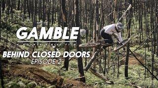 Gamble - Behind Closed Doors - Episode Two feat. Josh Bryceland, Craig Evans