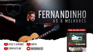 Fernandinho ''As 5 Melhores'' (Álbum Uma Nova Historia)