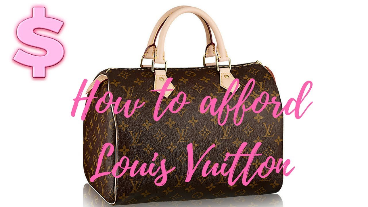 e4dbdceaf52 How to afford Louis Vuitton & Luxury items