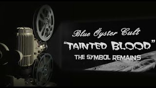 """Blue Öyster Cult - """"Tainted Blood"""" - Music Video"""