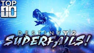 SUPERFAILS!!! - Top Ten Destiny 2 Super Fails (Part 12)