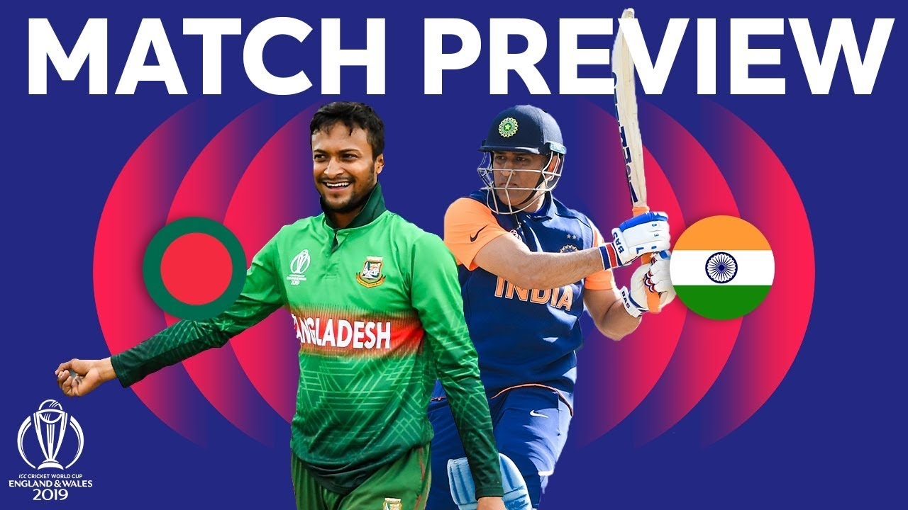 Match Preview - Bangladesh v India | ICC Cricket World Cup 2019