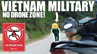 VIETNAM MILITARY SAY NO DRONE - Ha Giang Loop