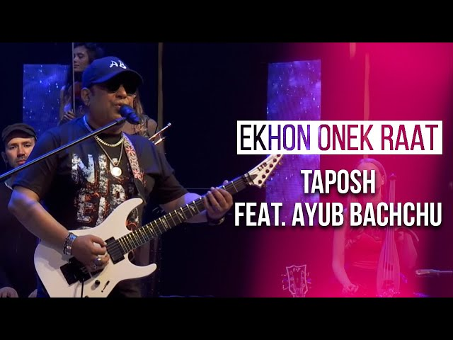 EKHON ONEK RAAT - TAPOSH FEAT. AYUB BACHCHU  : OMZ WIND OF CHANGE [ S:06 ]