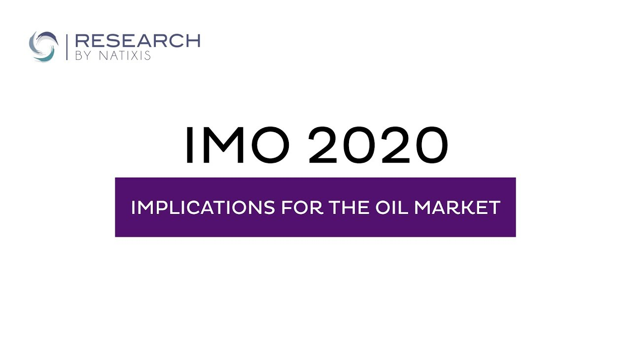IMO 2020: What is it and what are the implications for the oil market?