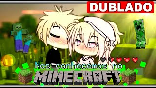 We met at Minecraft | Mini Movie [WITH VOICES] Gacha Life