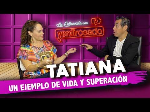 Download TATIANA, un EJEMPLO DE VIDA y superación   La entrevista con Yordi Rosado