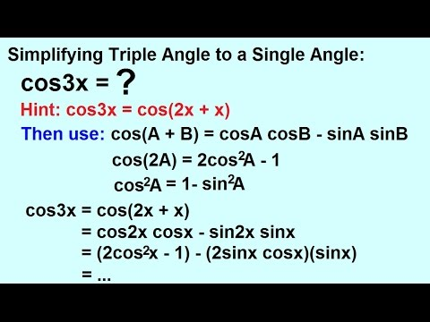 PreCalculus - Trigonometry: Trig Identities (26 of 57) Simplifying Triple Angles to a Single Angle