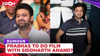 Siddharth Anand gets in talks with Prabhas over an action thriller movie