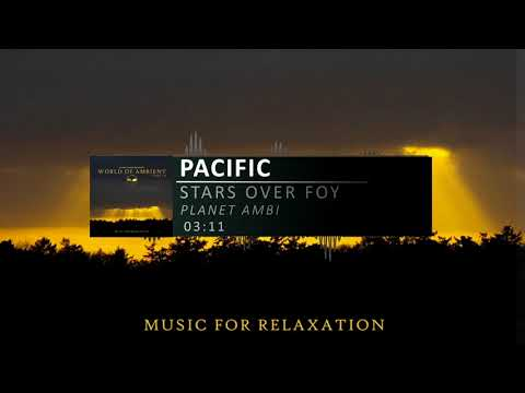 Stars Over Foy - Pacific (Space Ambient / Drone) [World of Ambient III]