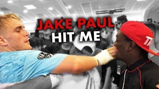 JAKE PAUL HIT ME IN THE FACE