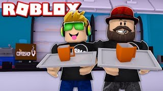 WORKING AT A COFFEE SHOP WITH MY DAD in ROBLOX