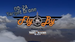 """Fly By - """"0Q-2A Target Drone"""""""