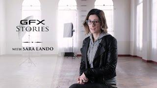 GFX stories with Sara Lando / FUJIFILM