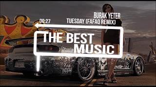 Burak Yeter - Tuesday Fafaq ((Remix))