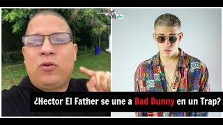 ¿Hector El Father se une a Bad Bunny en un TRAP?   #ExpansiónNews