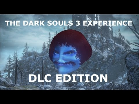 THE DARK SOULS 3 EXPERIENCE: DLC EDITION