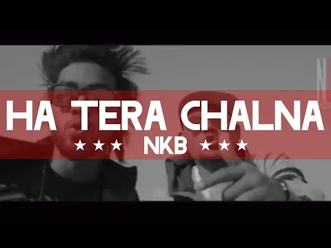 HA TERA CHALNA/NKB/HIP HOP SONG