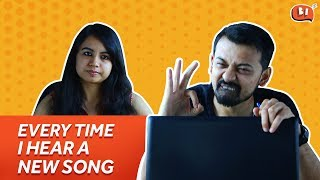 Every Time I Hear A New Song | Being Indian