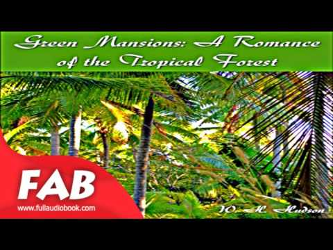 Green Mansions A Romance of the Tropical Forest Full Audiobook by William Henry HUDSON