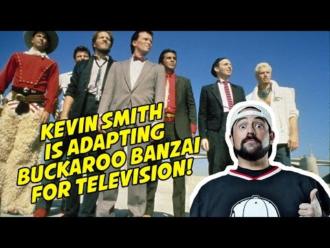 KEVIN SMITH IS ADAPTING BUCKAROO BANZAI FOR TELEVISION!