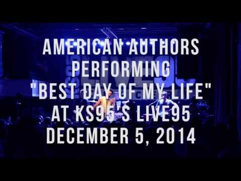 American Authors - Best Day of My Life [KS95 Live95 Performance]