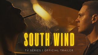 South Wind - Official Trailer (TV Series)