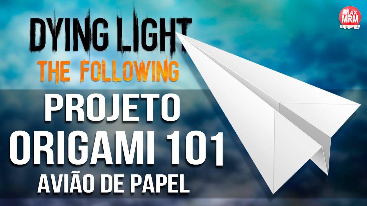 Dying light the following projeto origami 101 avio de papel dying light the following projeto origami 101 avio de papel paper plane blueprint youtube malvernweather Choice Image